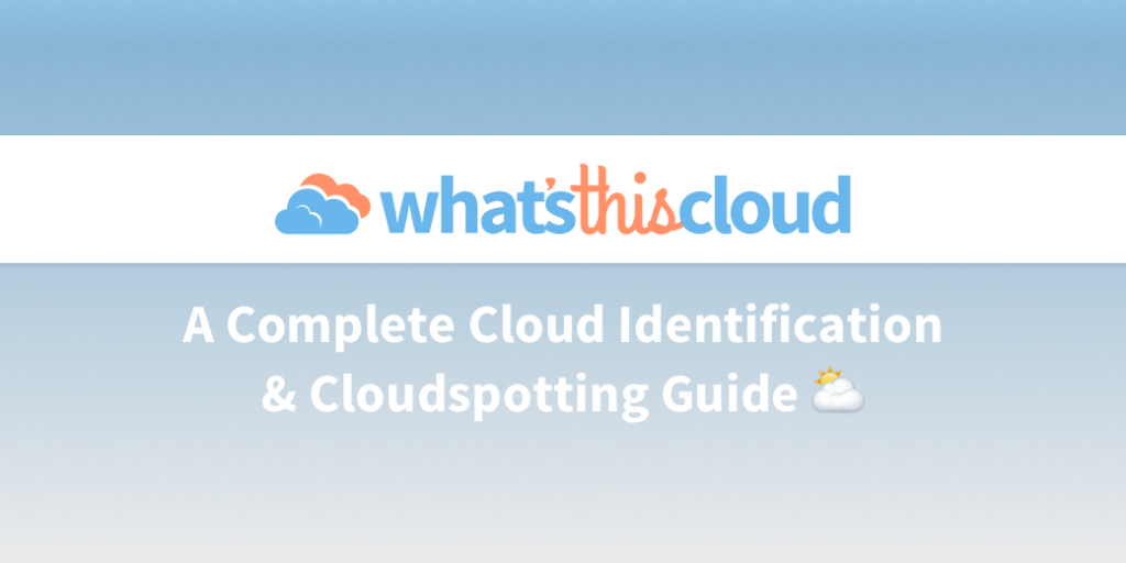A blog post introducing 'What's This Cloud' as a complete cloud identification and cloudspotting guide